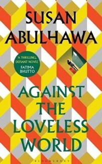 """Cover of book """"Against the Loveless World"""""""
